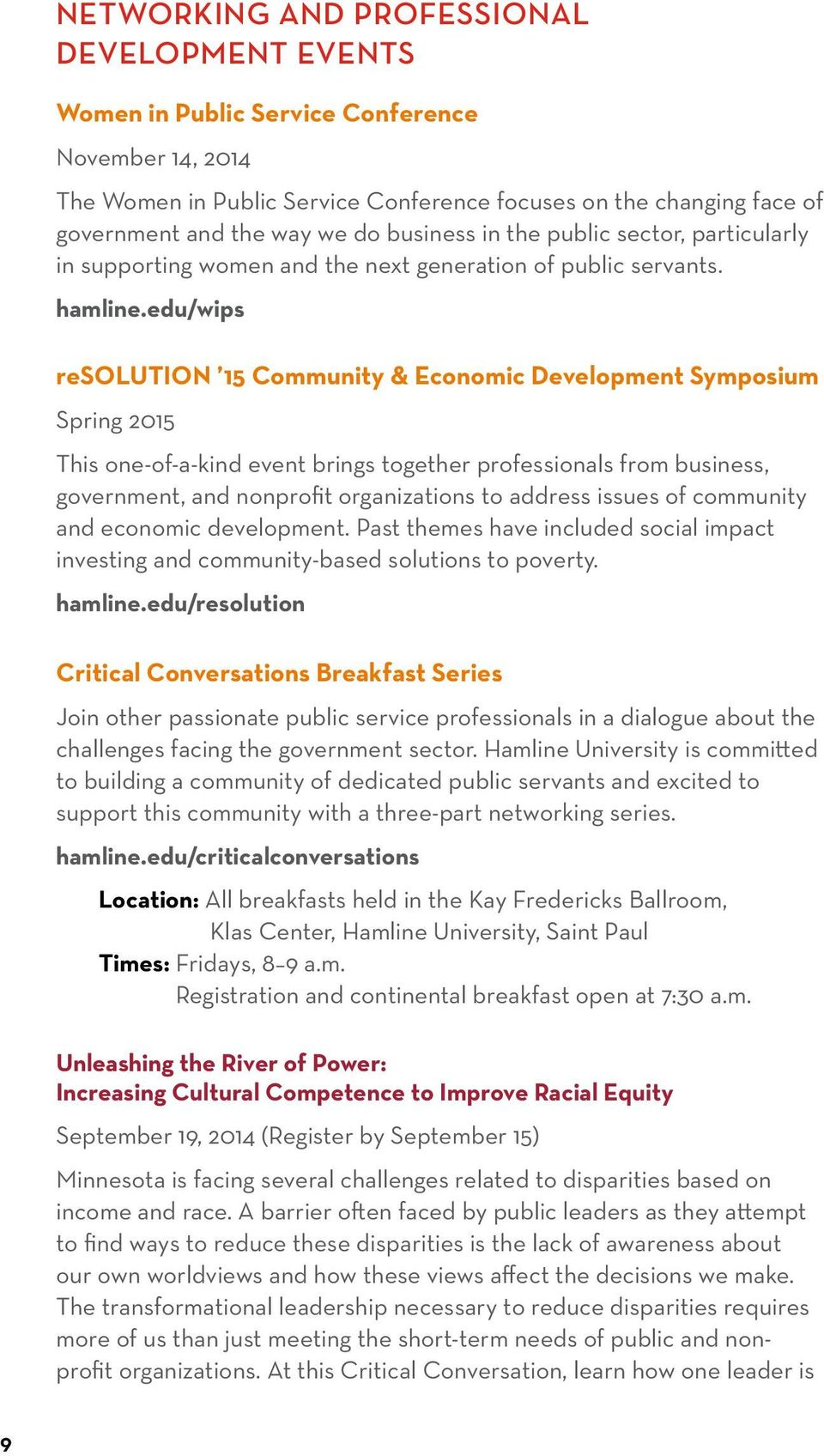 edu/wips resolution 15 Community & Economic Development Symposium Spring 2015 This one-of-a-kind event brings together professionals from business, government, and nonprofit organizations to address