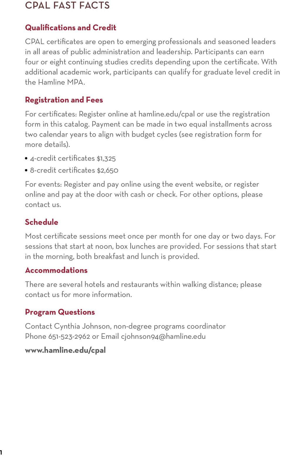 Registration and Fees For certificates: Register online at hamline.edu/cpal or use the registration form in this catalog.
