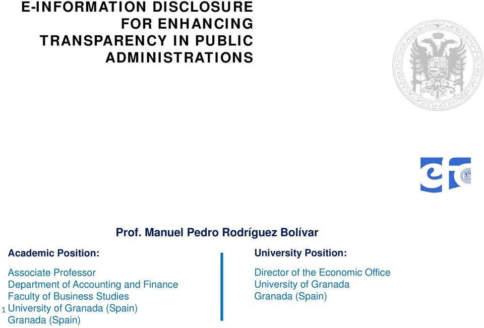 Manuel Pedro Rodríguez Bolívar Academic Position: Associate Professor Department of Accounting