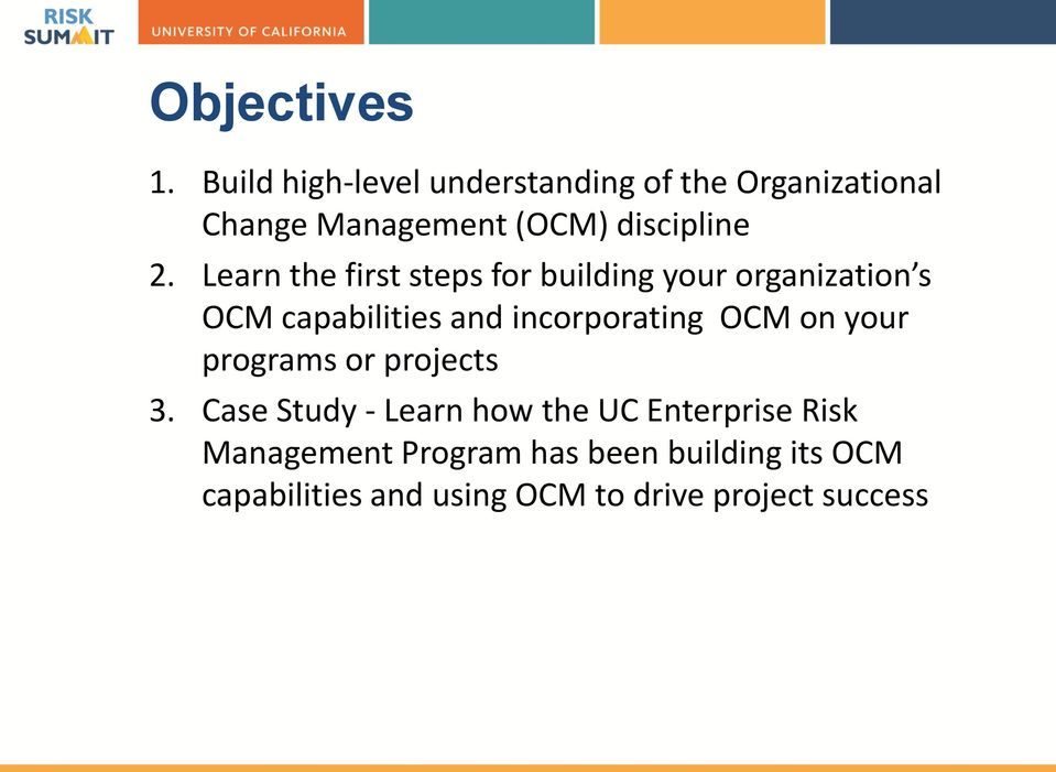 Learn the first steps for building your organization s OCM capabilities and incorporating OCM