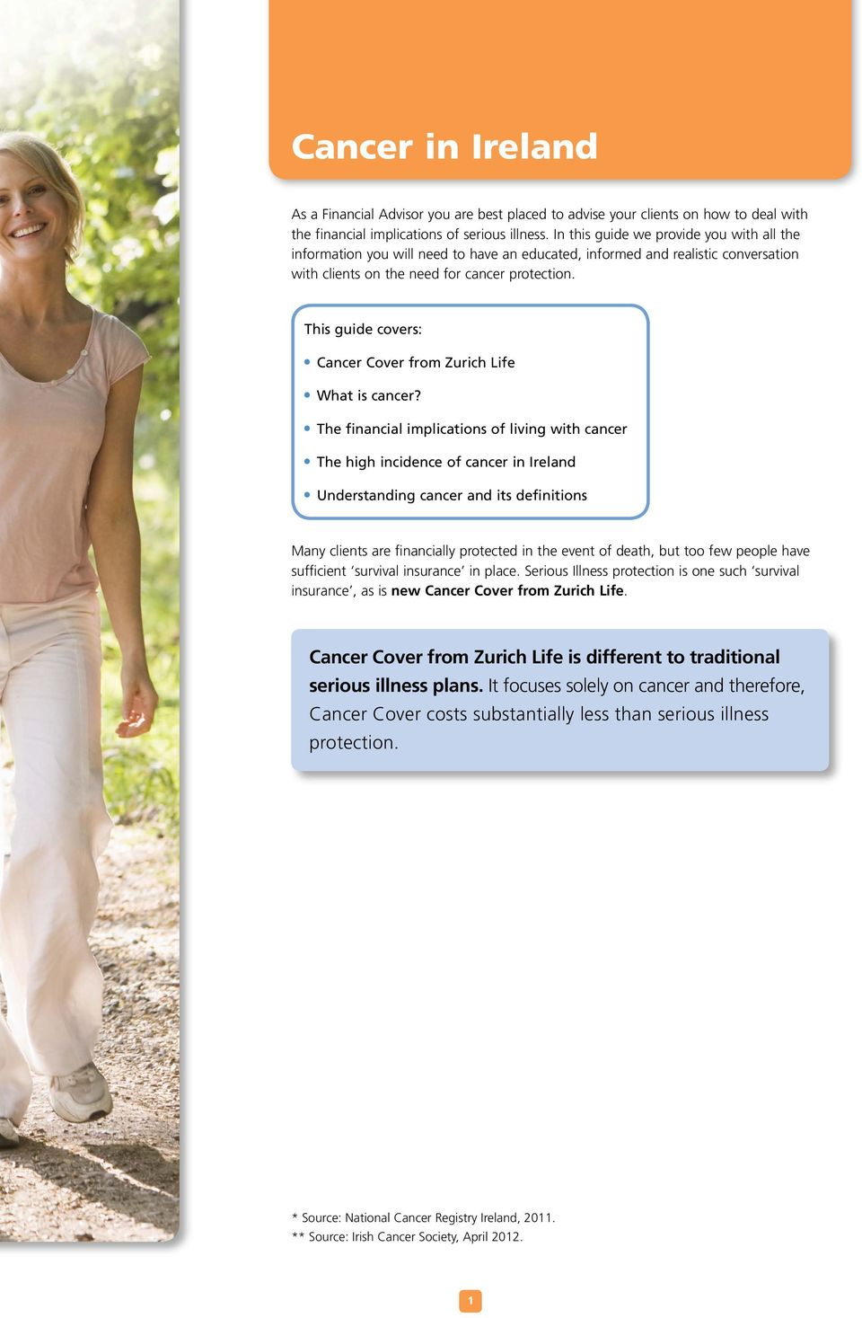This guide covers: Cancer Cover from Zurich Life What is cancer?