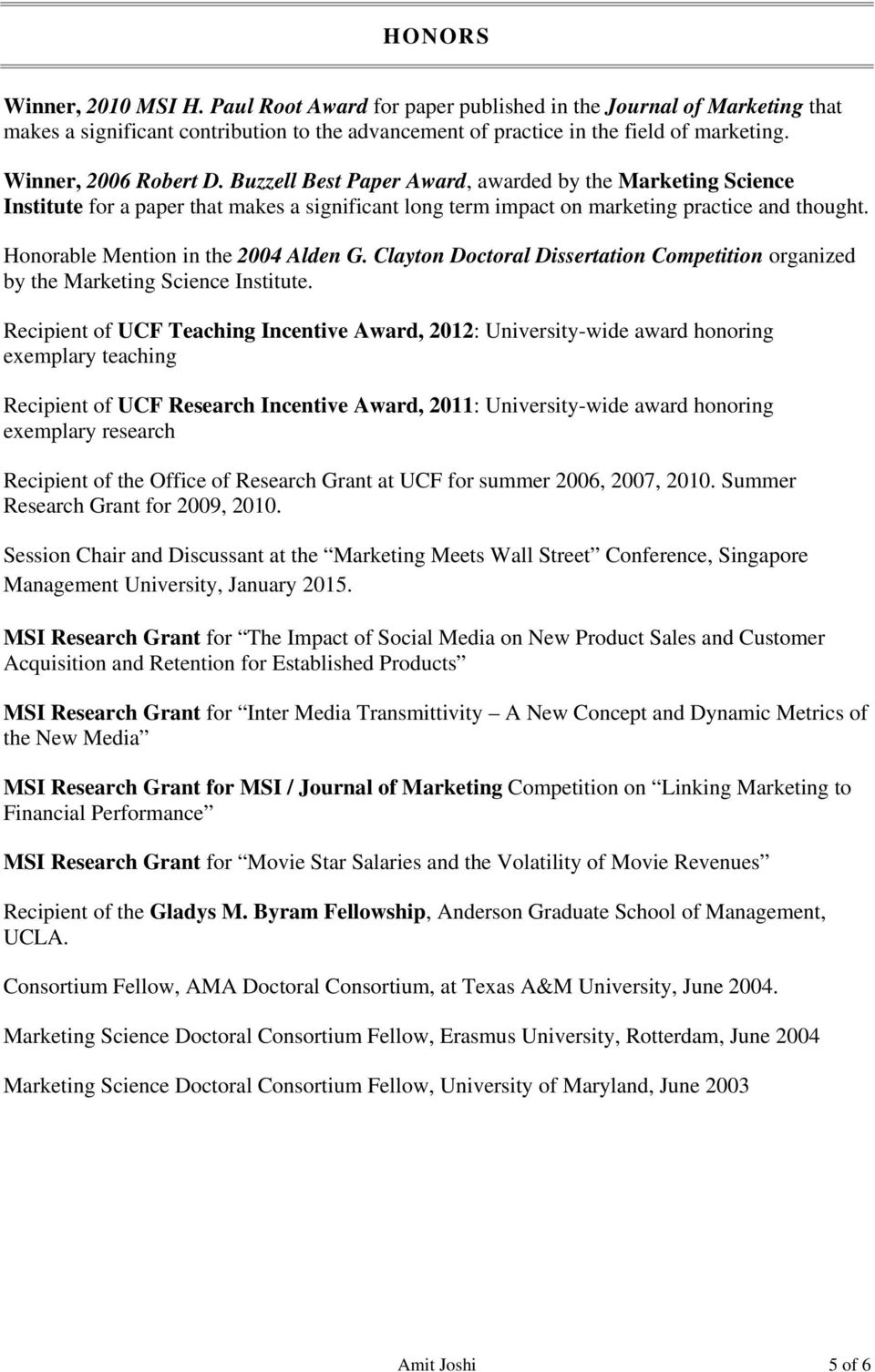 Honorable Mention in the 2004 Alden G. Clayton Doctoral Dissertation Competition organized by the Marketing Science Institute.