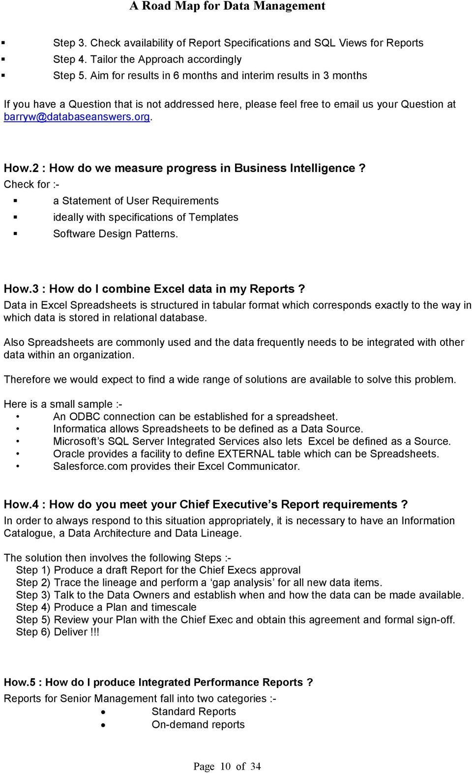 2 : How do we measure progress in Business Intelligence? Check for :- a Statement of User Requirements ideally with specifications of Templates Software Design Patterns. How.3 : How do I combine Excel data in my Reports?