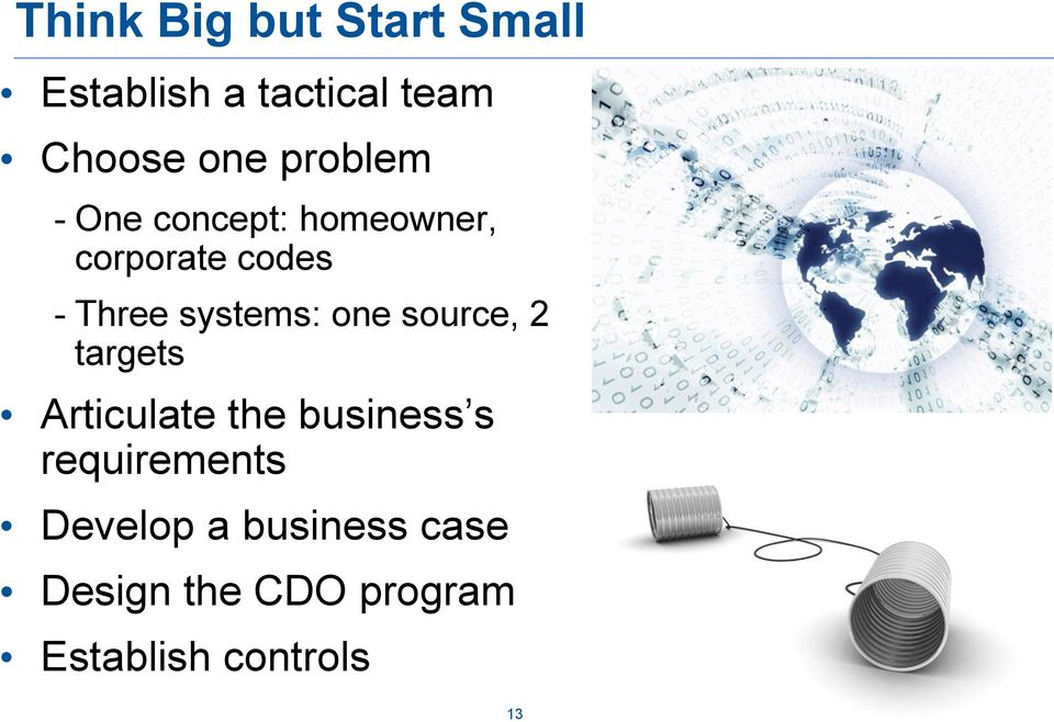 systems: one source, 2 targets Articulate the business s
