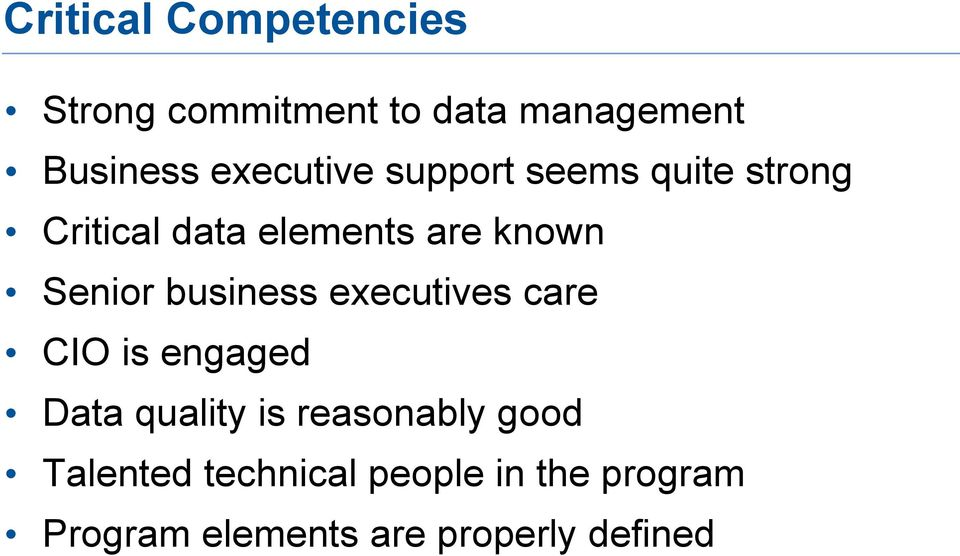 Senior business executives care CIO is engaged Data quality is reasonably