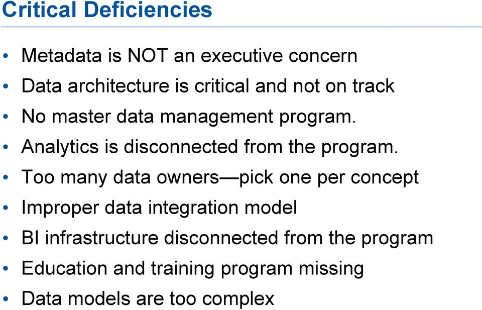 Too many data owners pick one per concept Improper data integration model BI infrastructure