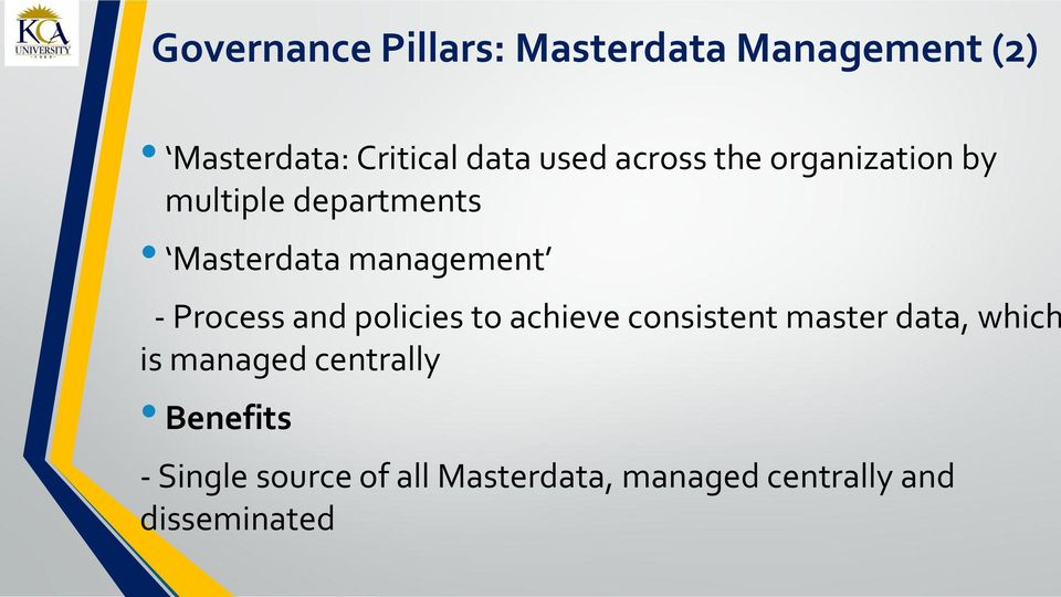 Process and policies to achieve consistent master data, which is managed