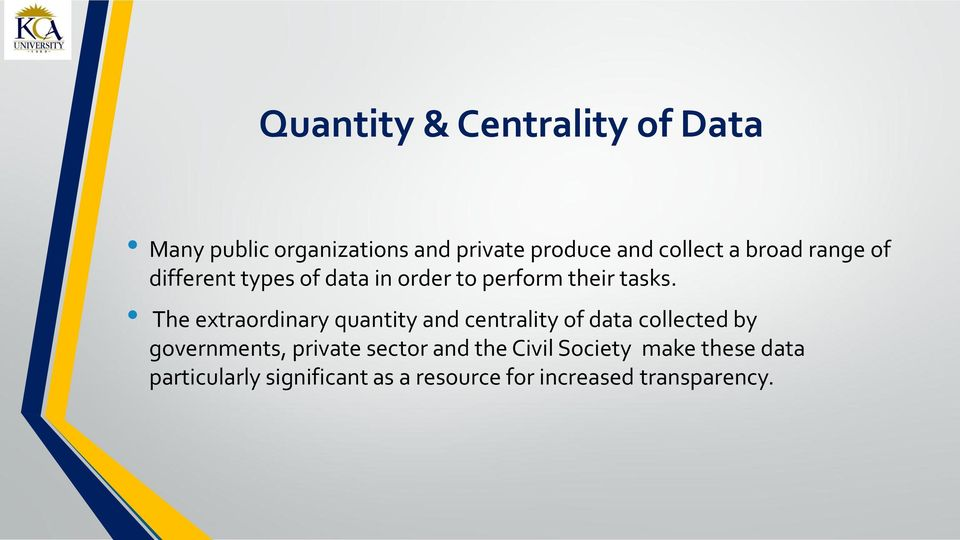 The extraordinary quantity and centrality of data collected by governments, private