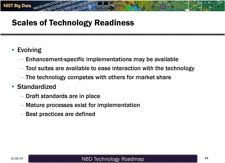 technology competes with others for market share Standardized Draft standards are