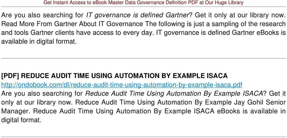 IT governance is defined Gartner ebooks is available in [PDF] REDUCE AUDIT TIME USING AUTOMATION BY EXAMPLE ISACA http://ondobook.