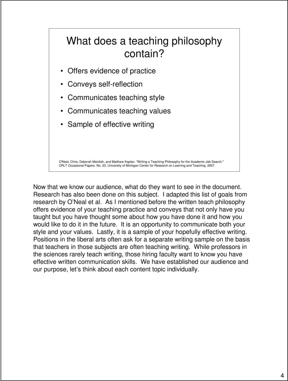 """Writing a Teaching Philosophy for the Academic Job Search."" CRLT Occasional Papers. No. 23. University of Michigan Center for Research on Learning and Teaching. 2007."