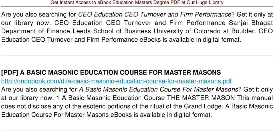 CEO Education CEO Turnover and Firm Performance ebooks is available in digital format. [PDF] A BASIC MASONIC EDUCATION COURSE FOR MASTER MASONS http://ondobook.