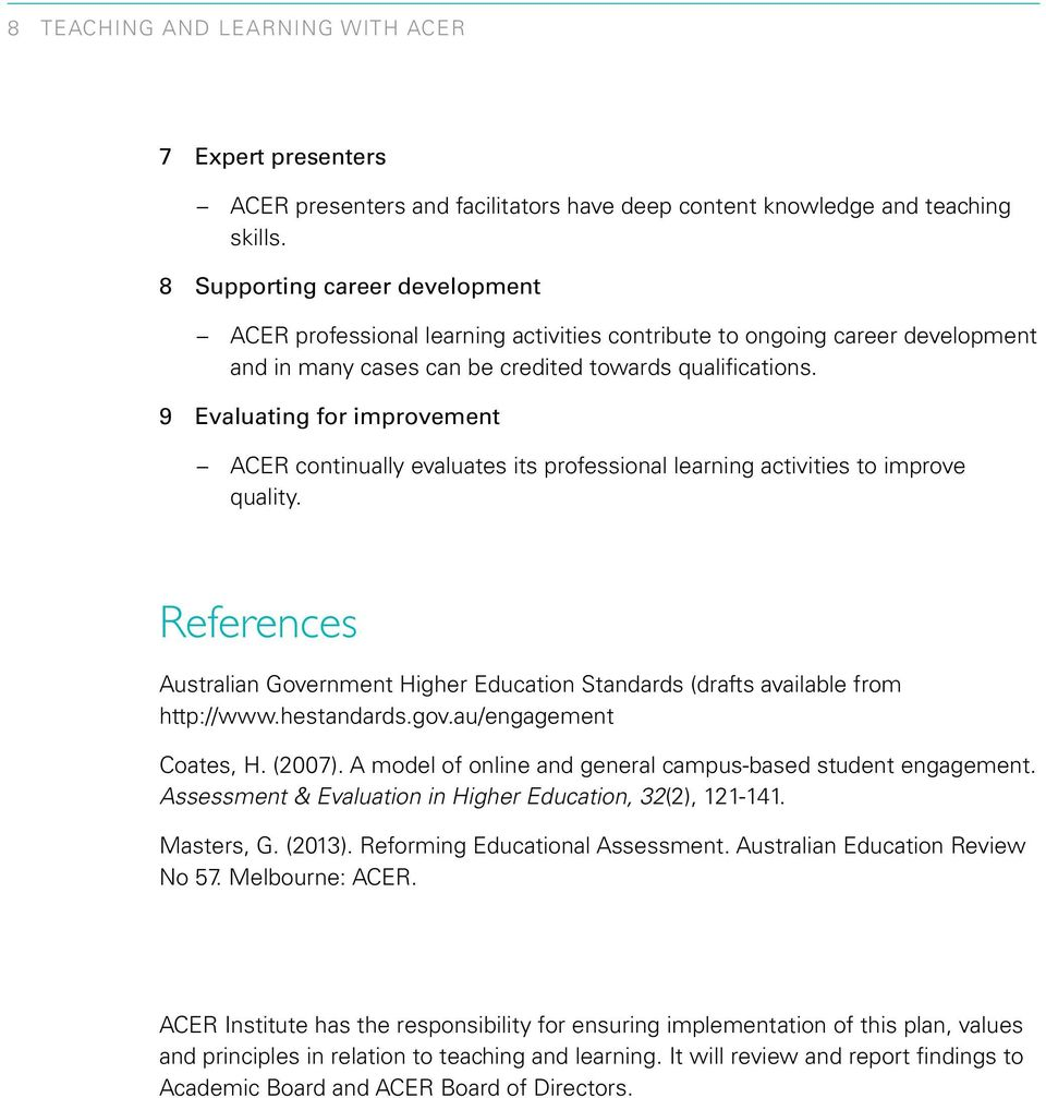 9 Evaluating for improvement ACER continually evaluates its professional learning activities to improve quality.