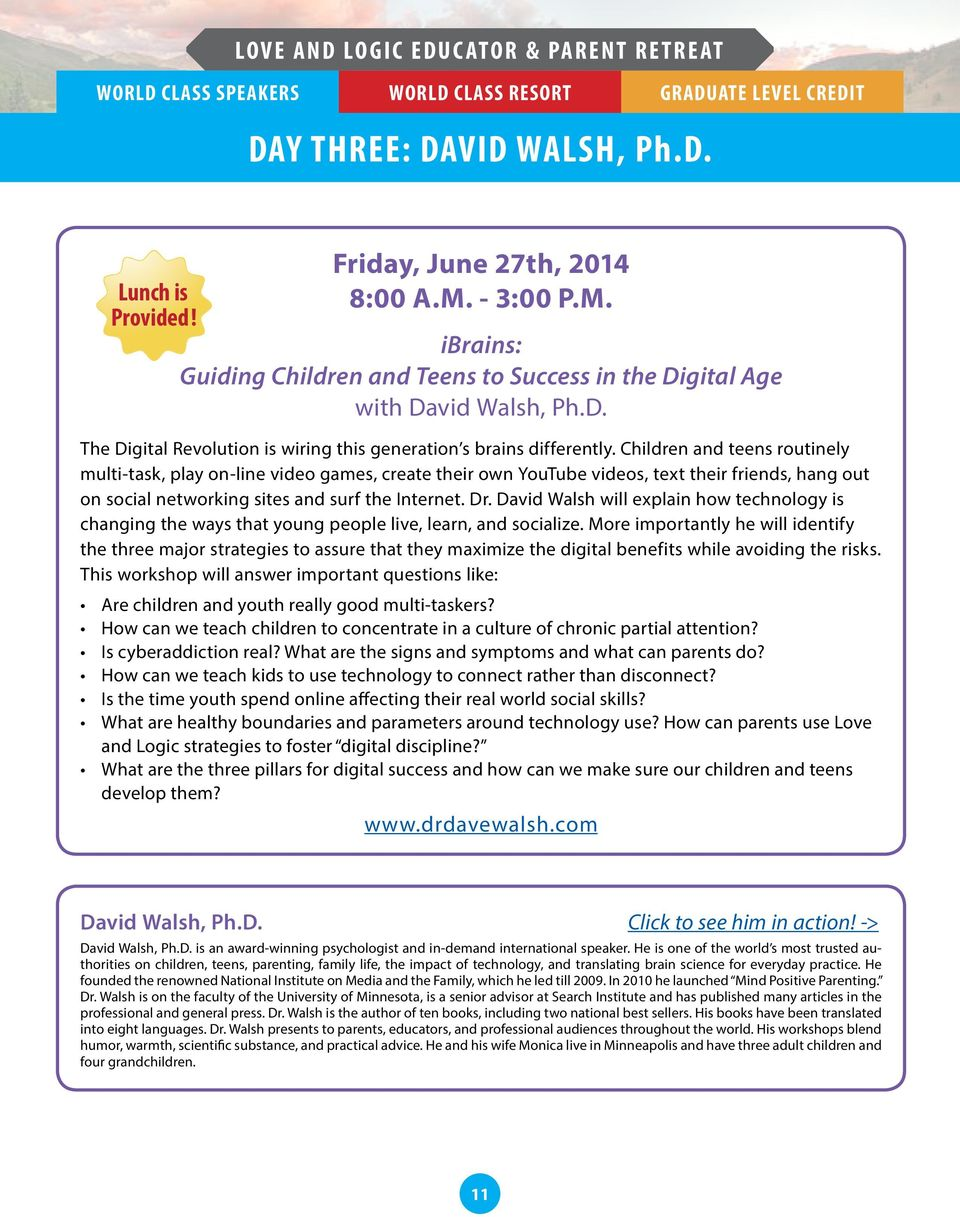 David Walsh will explain how technology is changing the ways that young people live, learn, and socialize.