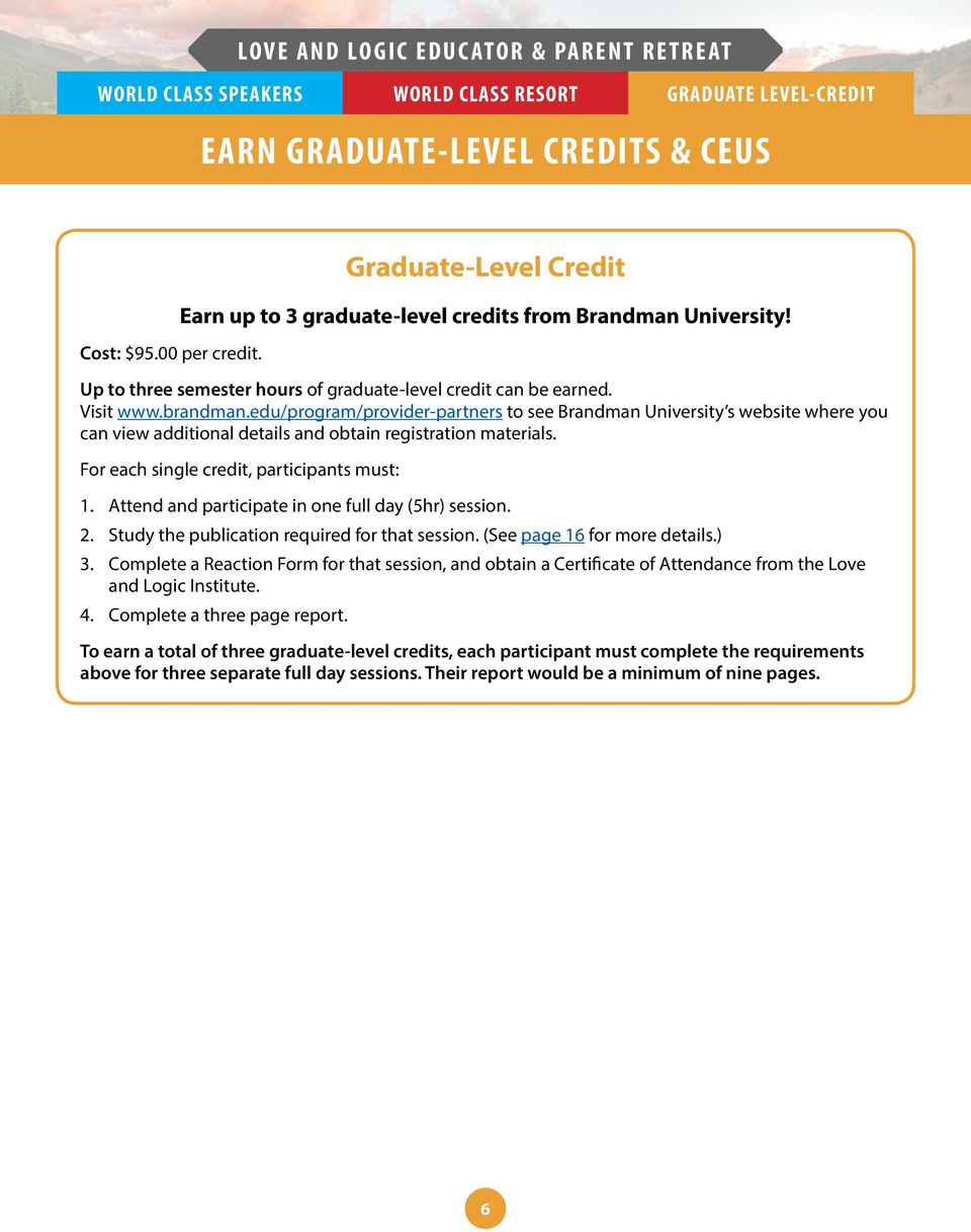 edu/program/provider-partners to see Brandman University s website where you can view additional details and obtain registration materials. For each single credit, participants must: 1.