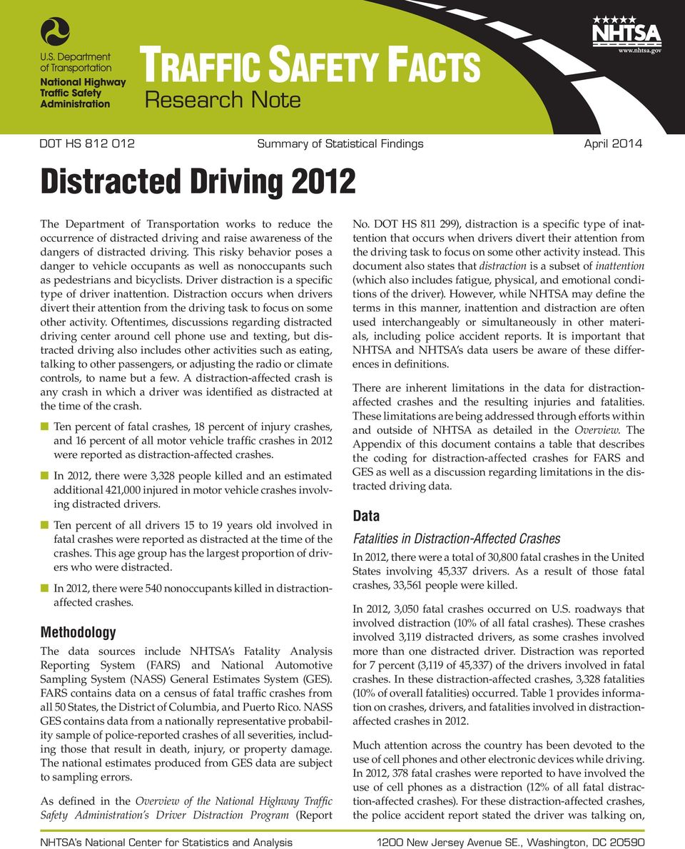 Driver distraction is a specific type of driver inattention. Distraction occurs when drivers divert their attention from the driving task to focus on some other activity.
