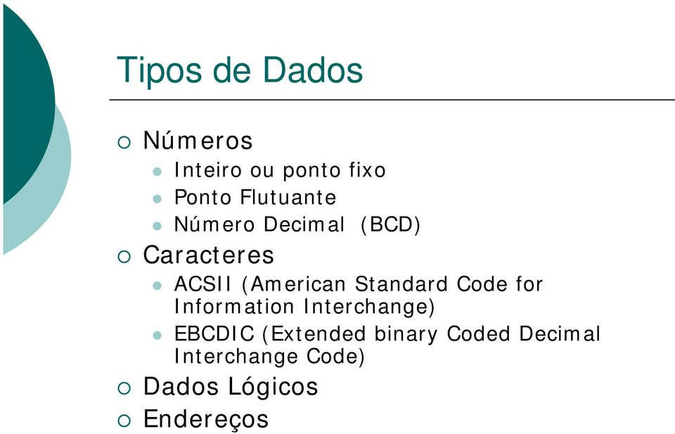 Standard Code for Information Interchange) EBCDIC