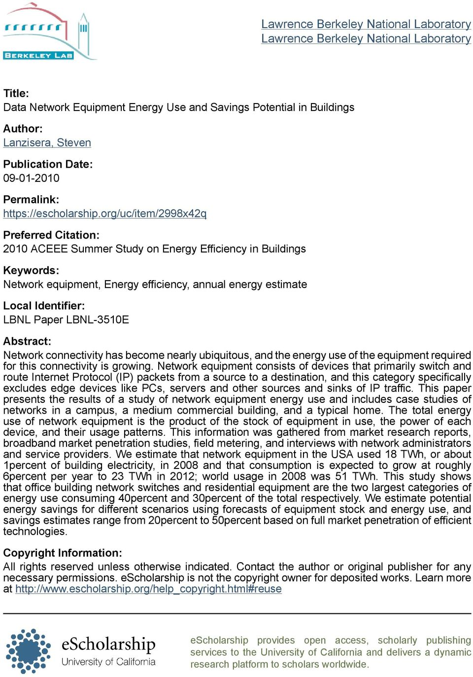 org/uc/item/2998x42q Preferred Citation: 2010 ACEEE Summer Study on Energy Efficiency in Buildings Keywords: Network equipment, Energy efficiency, annual energy estimate Local Identifier: LBNL Paper