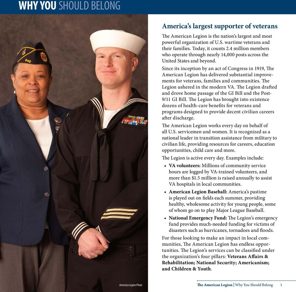 Since its inception by an act of Congress in 1919, The American Legion has delivered substantial improvements for veterans, families and communities. The Legion ushered in the modern VA.