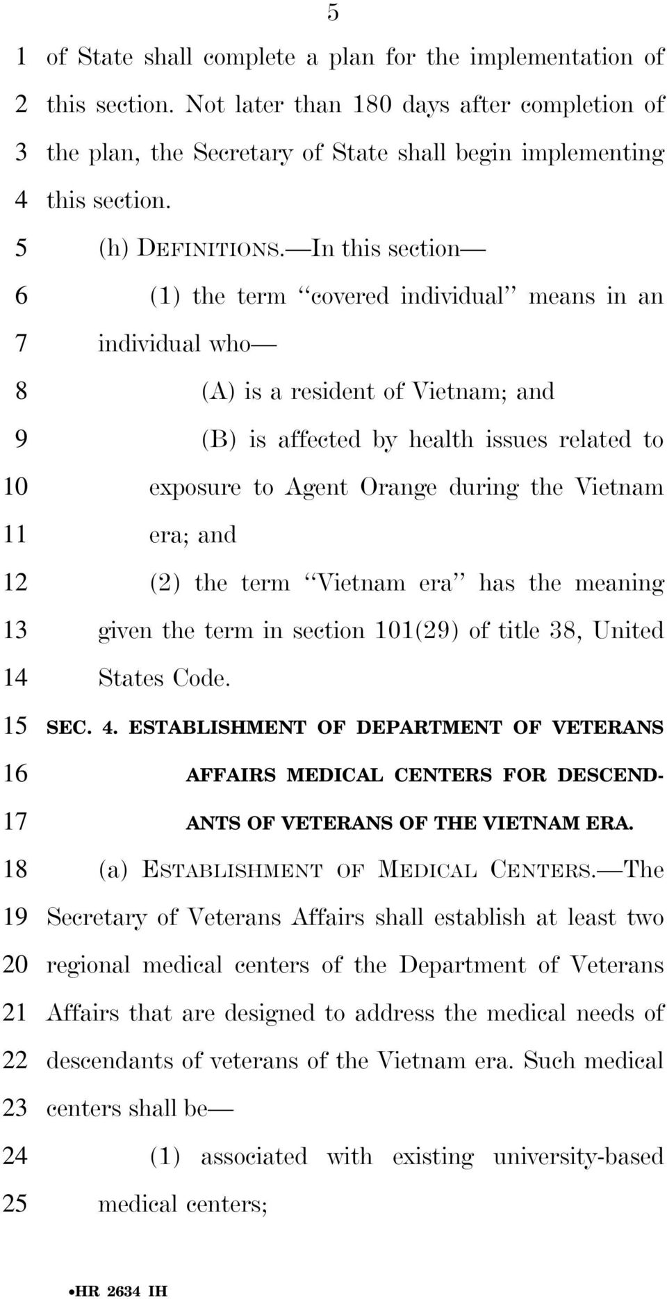 In this section (1) the term covered individual means in an individual who (A) is a resident of Vietnam; and (B) is affected by health issues related to exposure to Agent Orange during the Vietnam