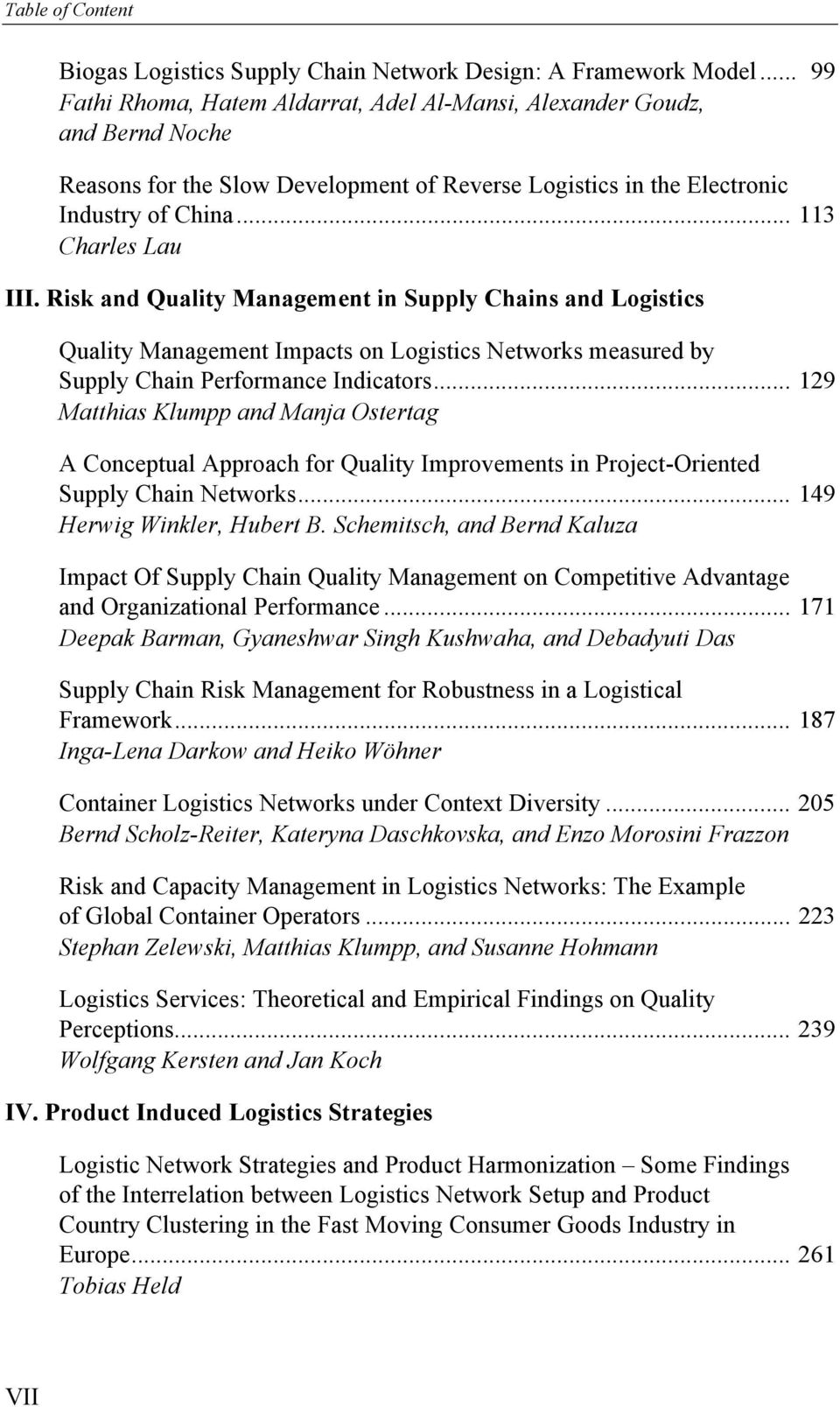Risk and Quality Management in Supply Chains and Logistics Quality Management Impacts on Logistics Networks measured by Supply Chain Performance Indicators.