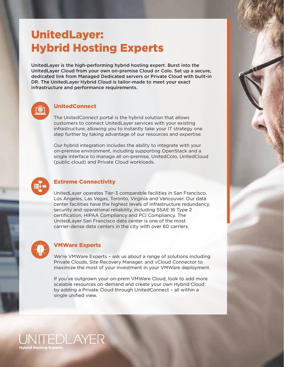 The UnitedLayer Hybrid Cloud is tailor-made to meet your exact infrastructure and performance requirements.