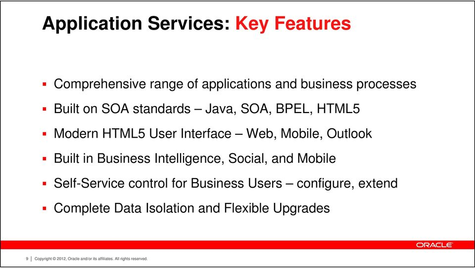 Web, Mobile, Outlook Built in Business Intelligence, Social, and Mobile Self-Service
