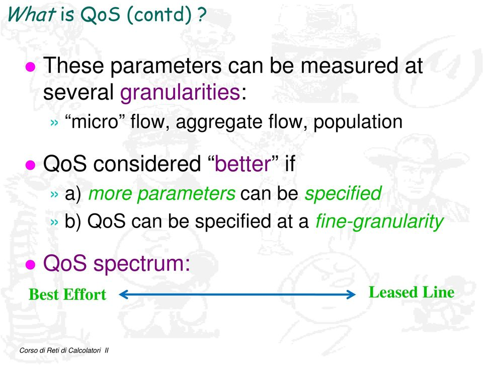 flow, aggregate flow, population QoS considered better if» a) more