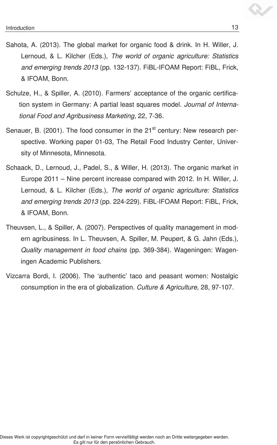 Journal of International Food and Agribusiness Marketing, 22, 7-36. Senauer, B. (2001). The food consumer in the 21 st century: New research perspective.