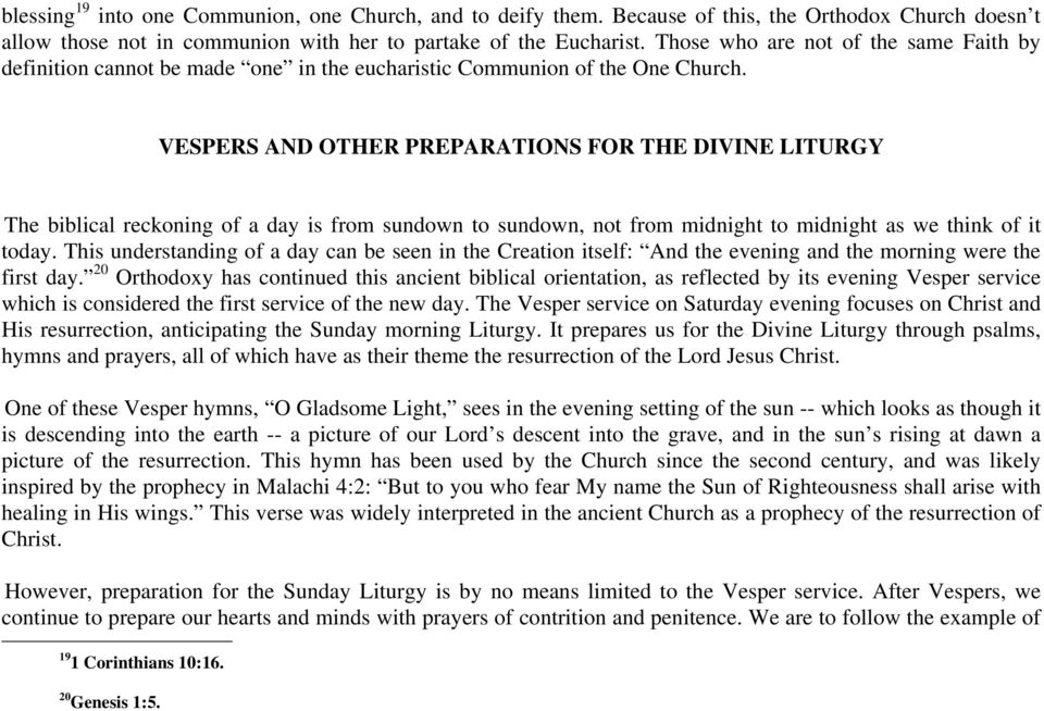 VESPERS AND OTHER PREPARATIONS FOR THE DIVINE LITURGY The biblical reckoning of a day is from sundown to sundown, not from midnight to midnight as we think of it today.