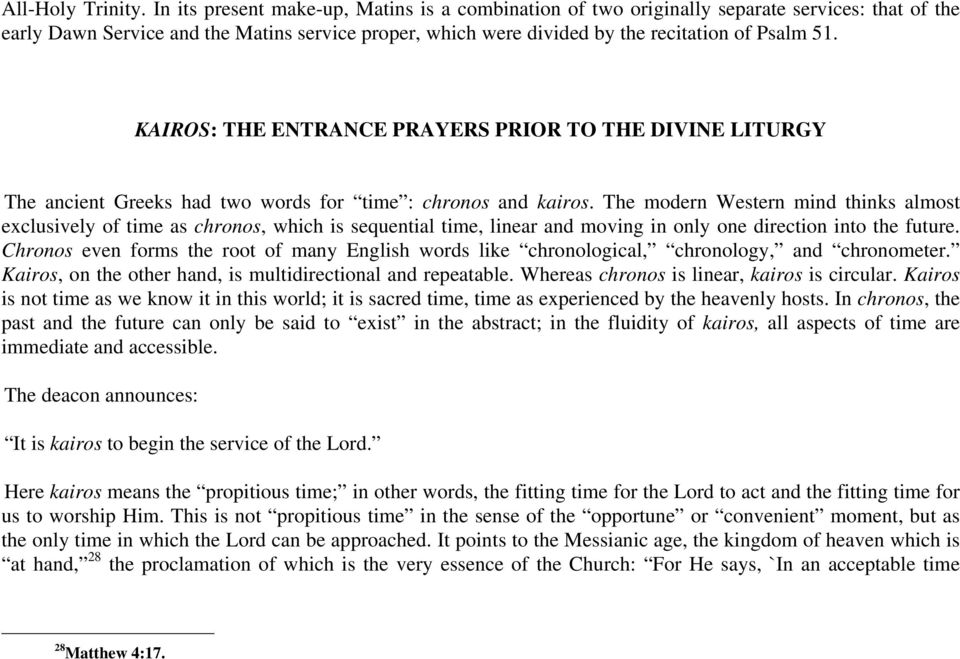 KAIROS: THE ENTRANCE PRAYERS PRIOR TO THE DIVINE LITURGY The ancient Greeks had two words for time : chronos and kairos.