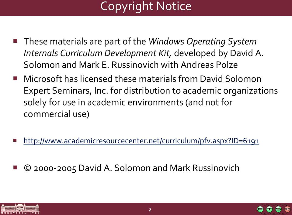 Russinovich with Andreas Polze Microsoft has licensed these materials from David Solomon Expert Seminars, Inc.