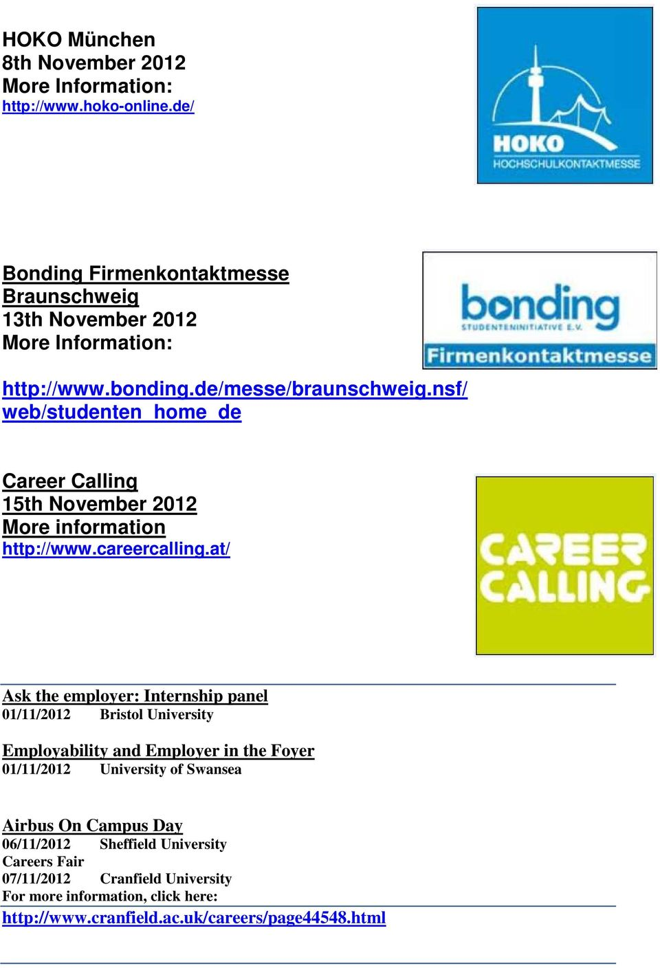 nsf/ web/studenten_home_de Career Calling 15th November 2012 More information http://www.careercalling.