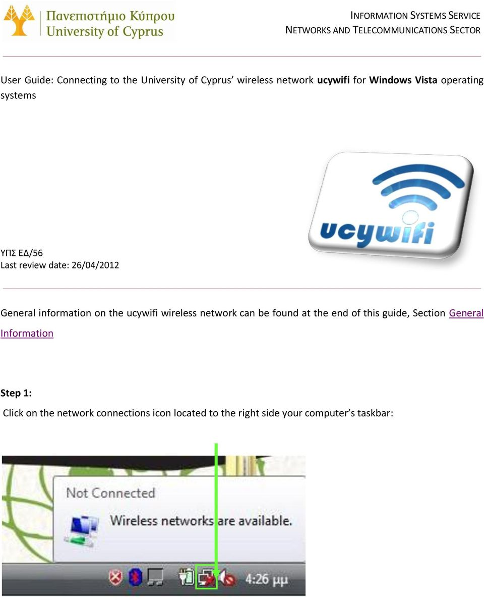 26/04/2012 General information on the ucywifi wireless network can be found at the end of this guide,