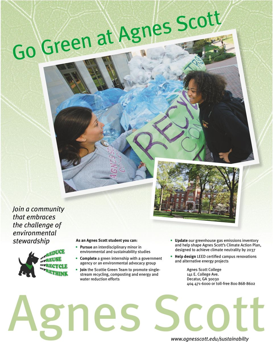 a green internship with a government agency or an environmental advocacy group H elp design LEED certified campus renovations and alternative energy projects J oin the Scottie Green Team to