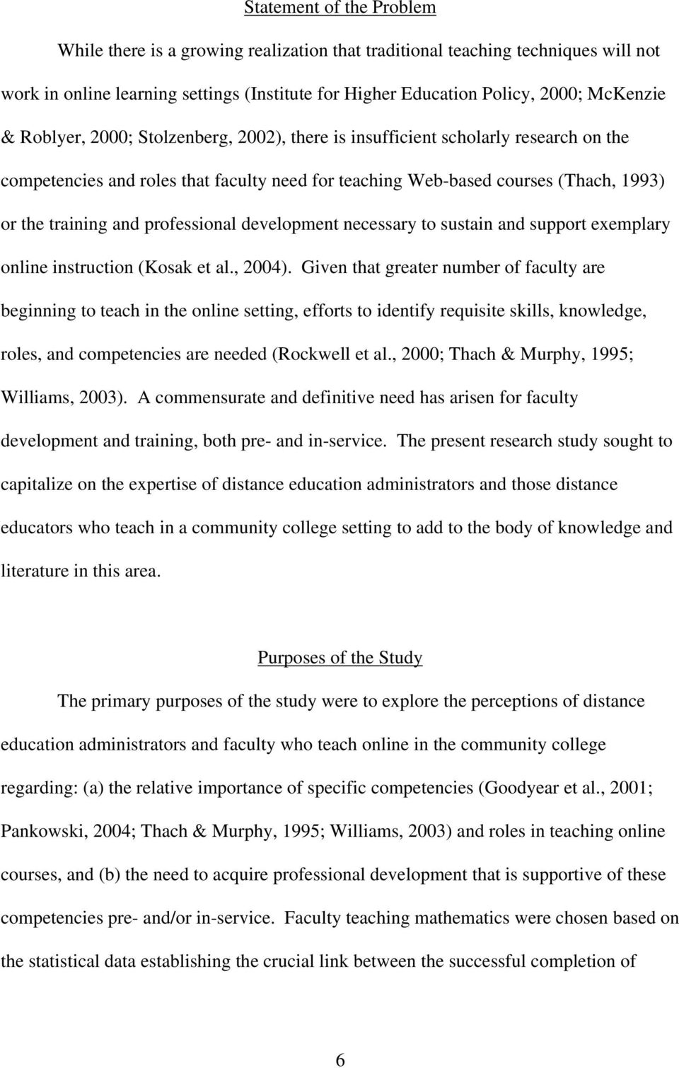 professional development necessary to sustain and support exemplary online instruction (Kosak et al., 2004).