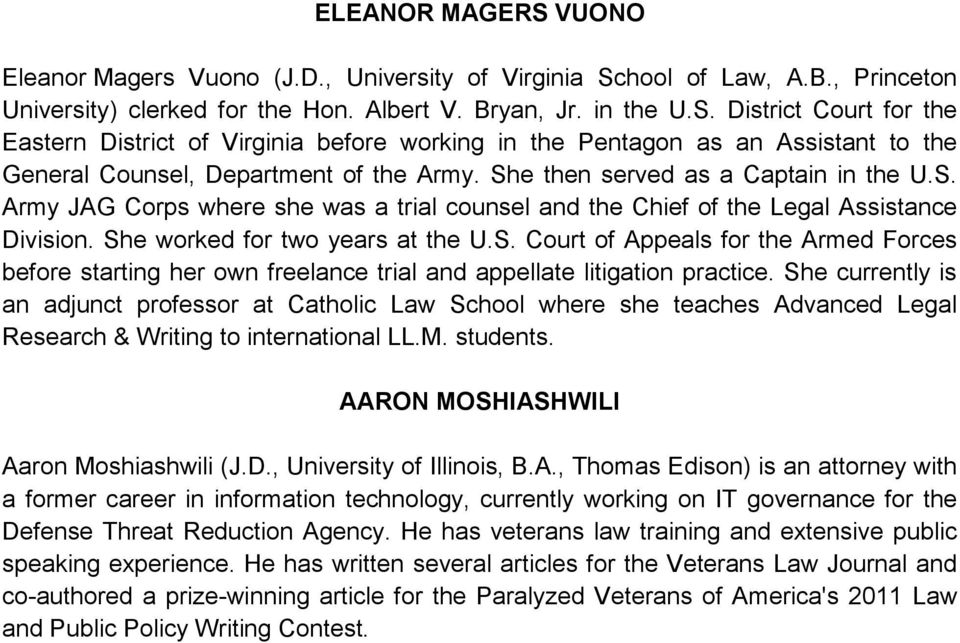 She currently is an adjunct professor at Catholic Law School where she teaches Advanced Legal Research & Writing to international LL.M. students. AARON MOSHIASHWILI Aaron Moshiashwili (J.D.