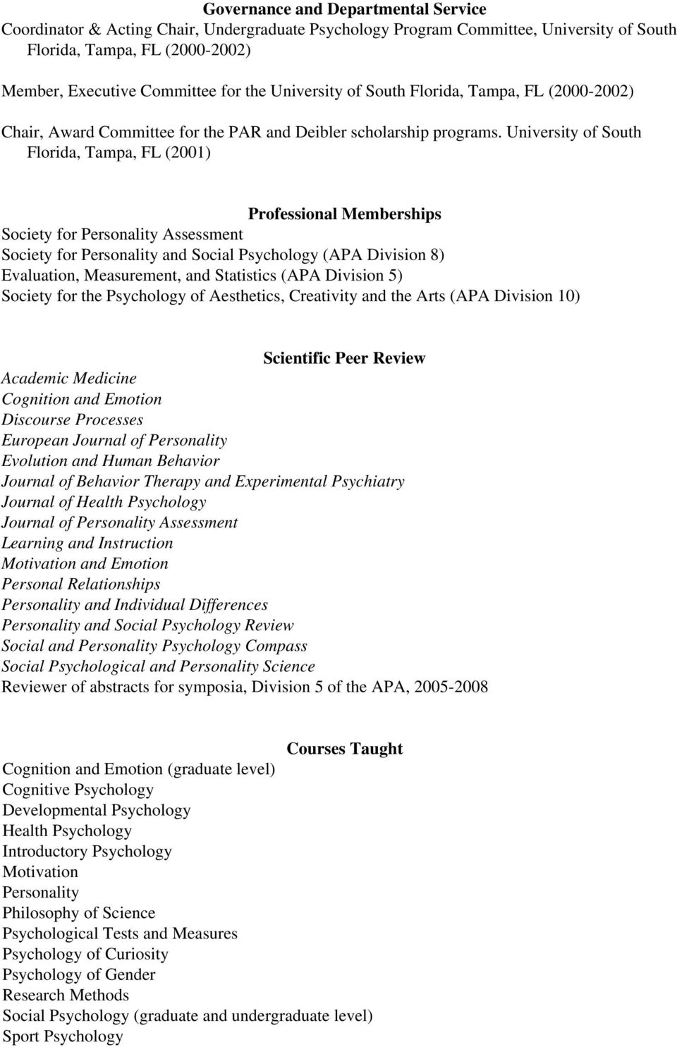 University of South Florida, Tampa, FL (2001) Professional Memberships Society for Personality Assessment Society for Personality and Social Psychology (APA Division 8) Evaluation, Measurement, and