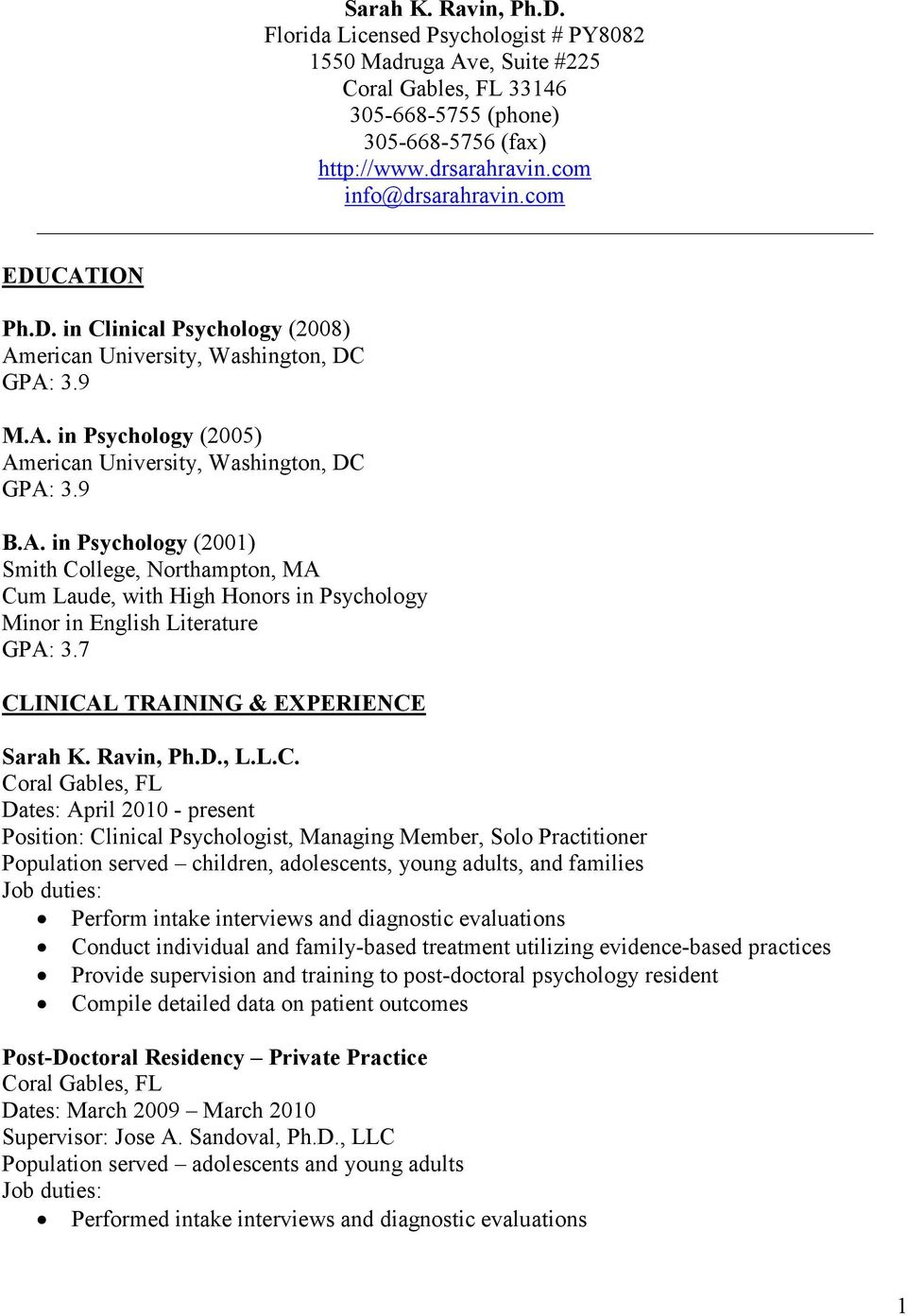 7 CLINICAL TRAINING & EXPERIENCE Sarah K. Ravin, Ph.D., L.L.C. Coral Gables, FL Dates: April 2010 - present Position: Clinical Psychologist, Managing Member, Solo Practitioner Population served