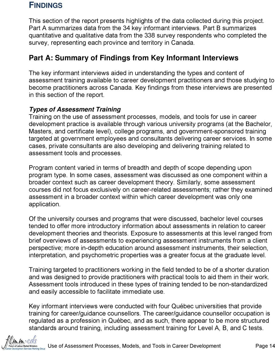 Part A: Summary of Findings from Key Informant Interviews The key informant interviews aided in understanding the types and content of assessment training available to career development