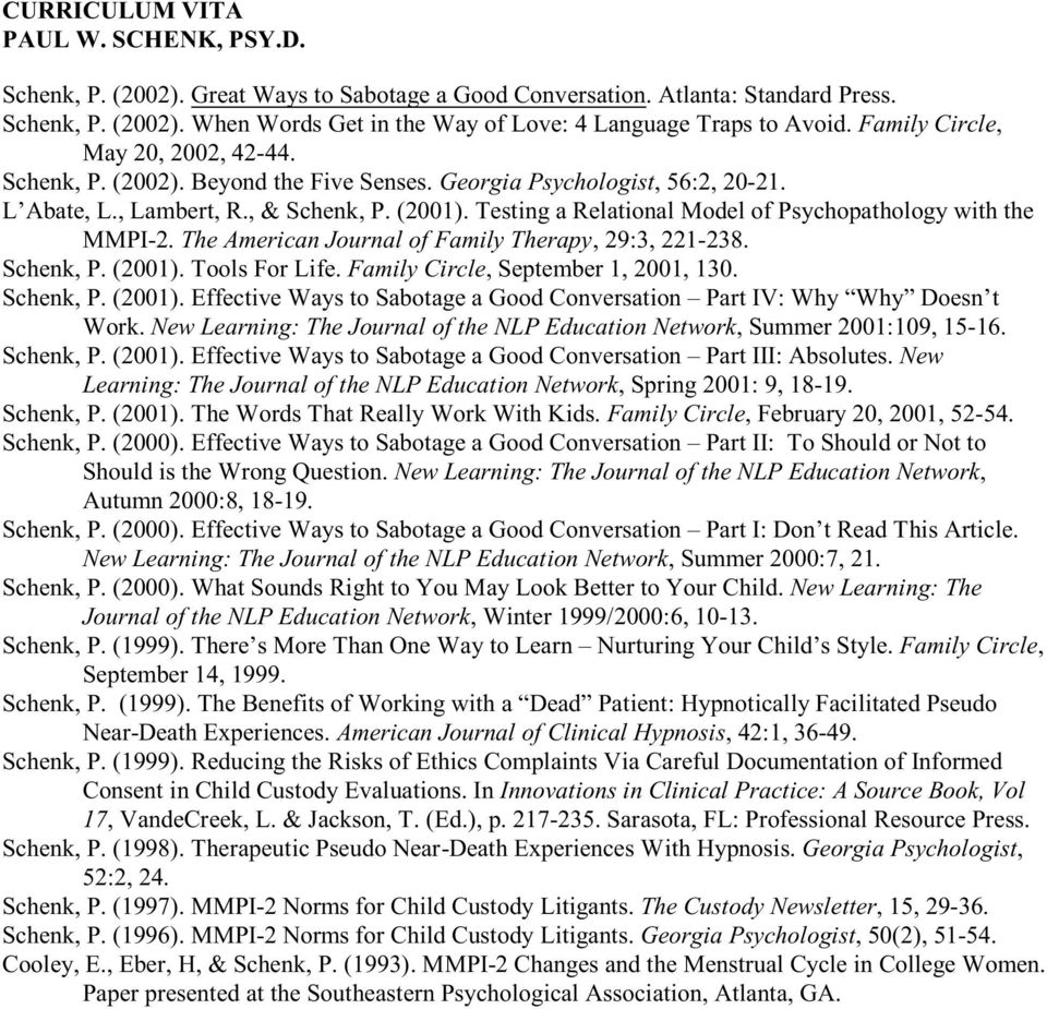 Testing a Relational Model of Psychopathology with the MMPI-2. The American Journal of Family Therapy, 29:3, 221-238. Schenk, P. (2001). Tools For Life. Family Circle, September 1, 2001, 130.