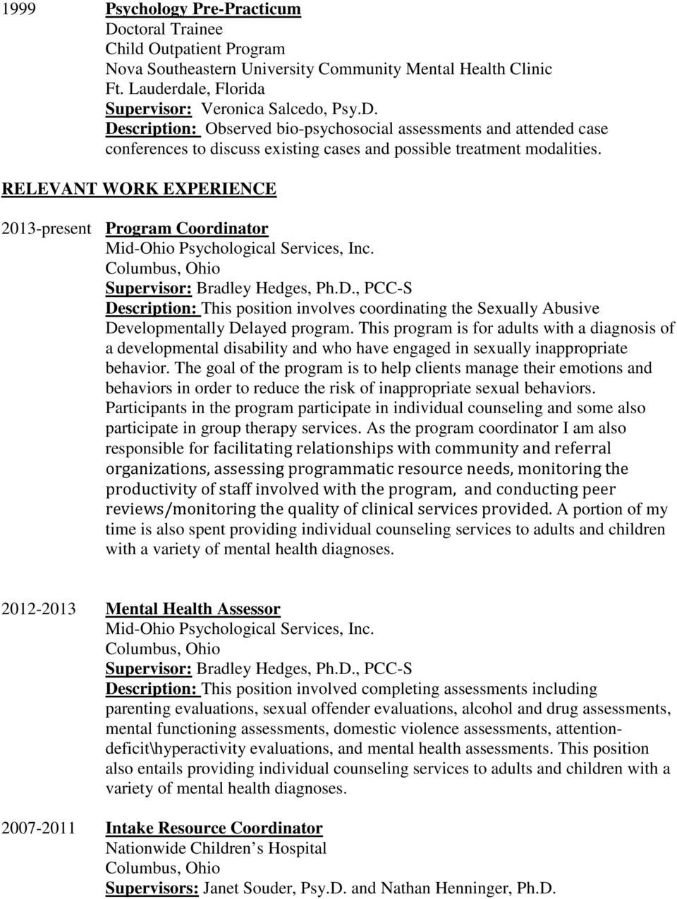 , PCC-S Description: This position involves coordinating the Sexually Abusive Developmentally Delayed program.