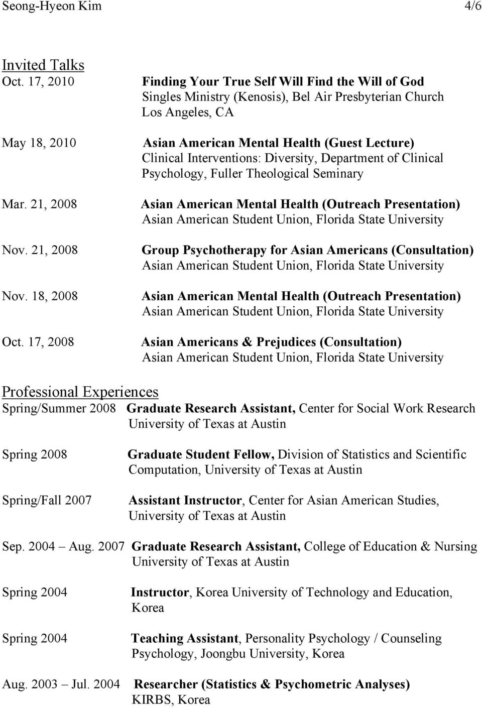 Diversity, Department of Clinical Psychology, Fuller Theological Seminary Asian American Mental Health (Outreach Presentation) Group Psychotherapy for Asian Americans (Consultation) Asian American