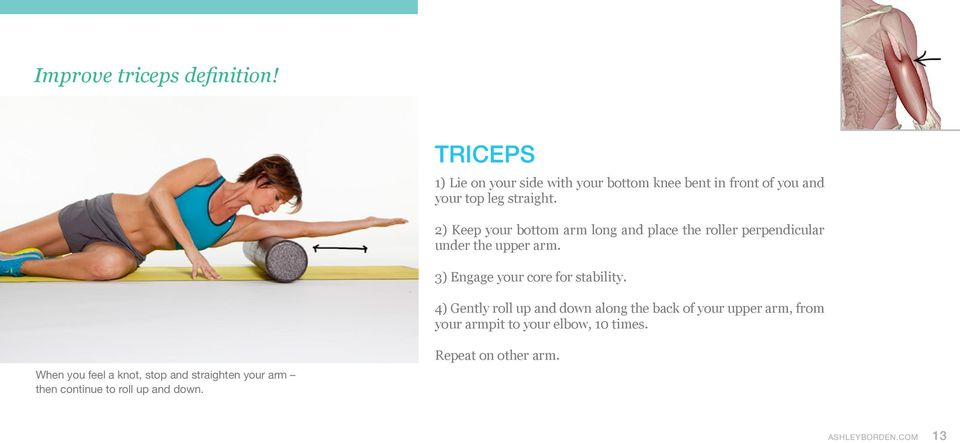 2) Keep your bottom arm long and place the roller perpendicular under the upper arm. 3) Engage your core for stability.
