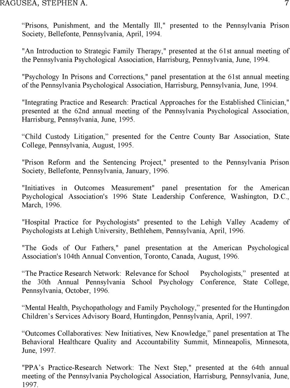 """Psychology In Prisons and Corrections,"" panel presentation at the 61st annual meeting of the Pennsylvania Psychological Association, Harrisburg, Pennsylvania, June, 1994."