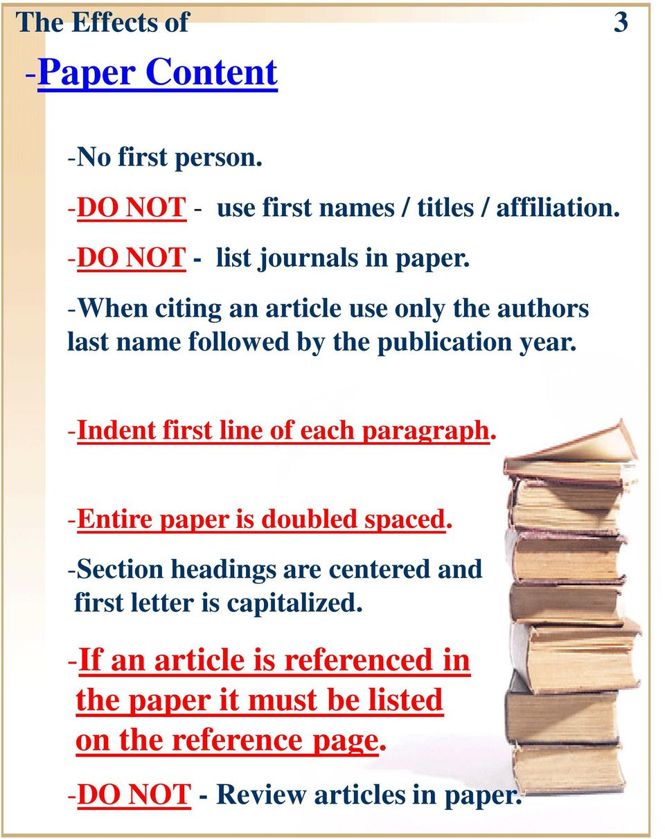 -When citing an article use only the authors last name followed by the publication year.