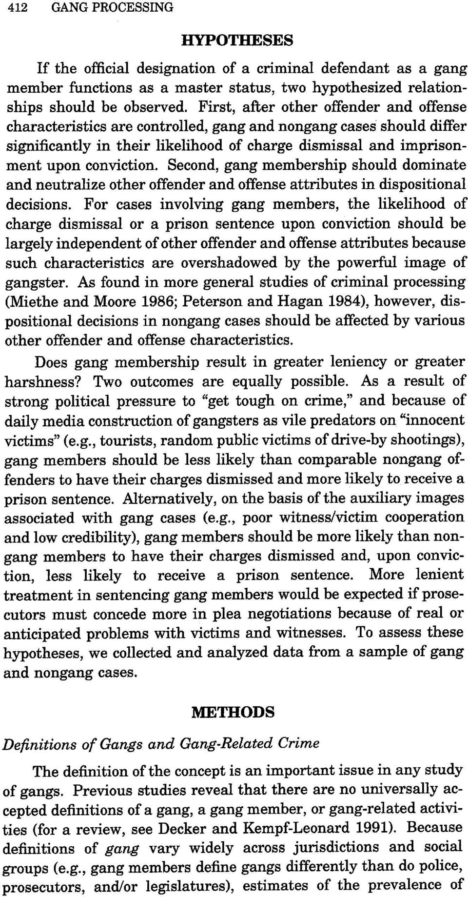 Second, gang membership should dominate and neutralize other offender and offense attributes in dispositional decisions.