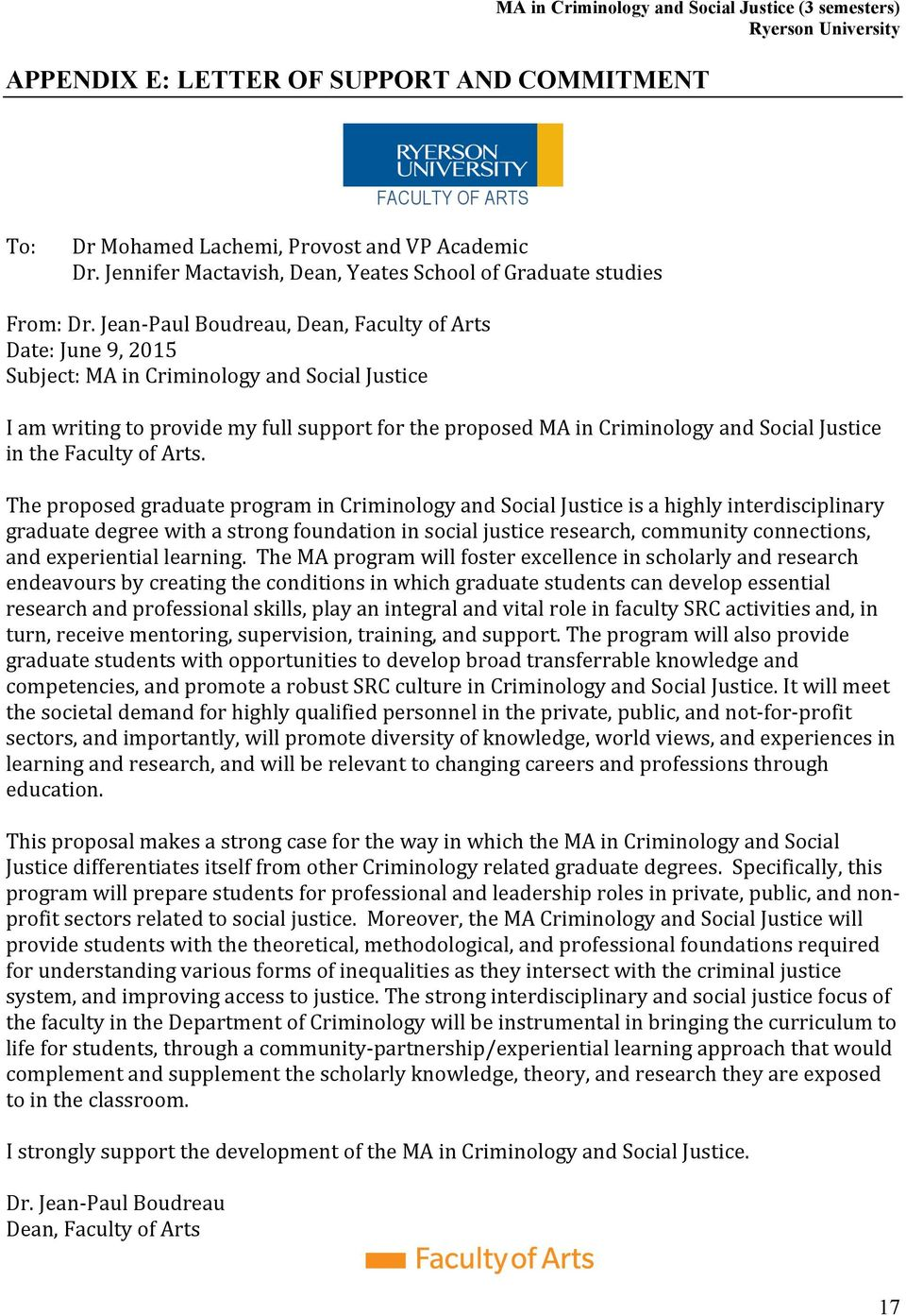 Jean- Paul Boudreau, Dean, Faculty of Arts Date: June 9, 2015 Subject: MA in Criminology and Social Justice I am writing to provide my full support for the proposed MA in Criminology and Social
