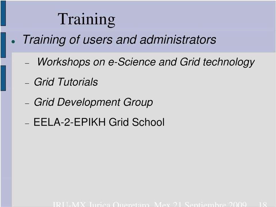 Grid Tutorials Grid Development Group EELA-2-EPIKH