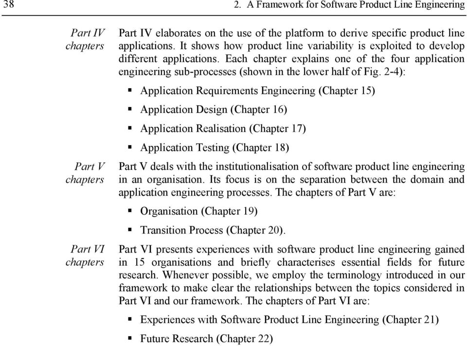 2-4): Application Requirements Engineering (Chapter 15) Application Design (Chapter 16) Application Realisation (Chapter 17) Application Testing (Chapter 18) Part V deals with the